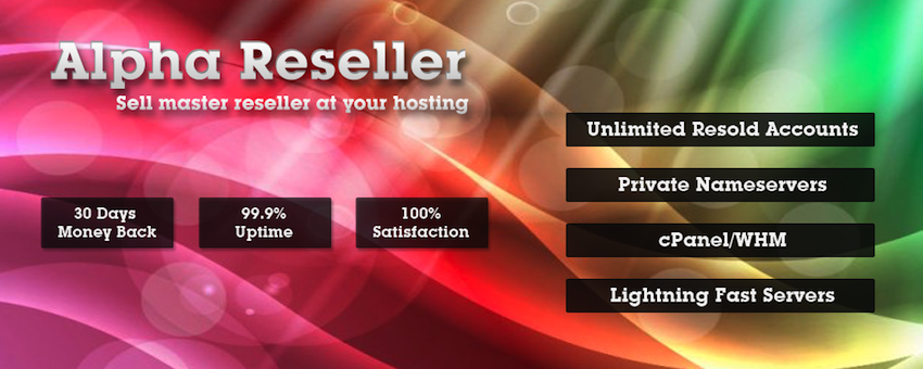 Alpha Reseller Hosting :: Sell Master Reseller hosting to your others
