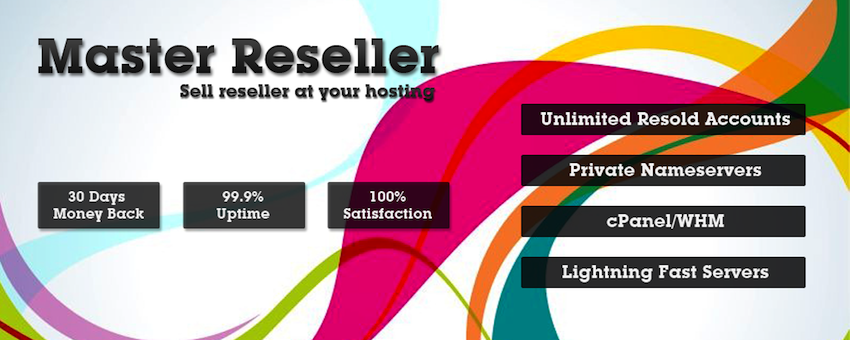 Master Reseller Hosting :: Sell reseller hosting to your others
